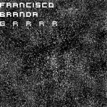 Fresh Music: FRANCISCO BRANDA - GRRRR - TRAUMUART