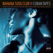 Fresh Music: Bahama Soul Club - The Cuban Tapes - BUYÚ