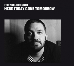 FRITZ KALKBRENNER  HERE TODAY GONE TOMORROW  SUOL
