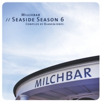 Fresh Music: Blank & Jones - Milchbar-Seaside Season 6 - Soundcolours