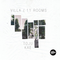 Fresh Music: TOJU KAE - VILLA / 11 ROOMS - NEOPREN