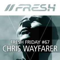 FRESH FRIDAY 67 - mit Chris Wayfarer