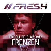 FRESH FRIDAY 43 - mit FreNzen