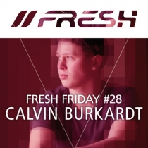 FRESH FRIDAY 28 - mit Calvin Burkardt