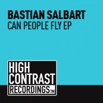 Fresh Music: Bastian Salbart - Can People Fly EP - High Contrast