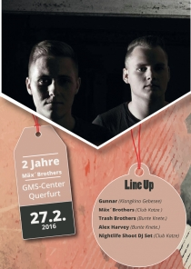 SA 27.02.16 : 2 JAHRE MÄX BROTHERS @ GMS CENTER QUERFURT