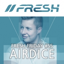 FRESH FRIDAY 55 - mit Airdice (14.o8.15)