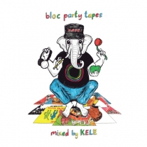 Fresh Music: KELE - BLOC PARTY TAPES - !K7